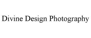 mark for DIVINE DESIGN PHOTOGRAPHY, trademark #85386450