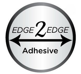 mark for EDGE 2 EDGE ADHESIVE, trademark #85388294