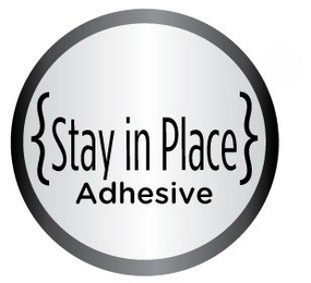 mark for {STAY IN PLACE} ADHESIVE, trademark #85388295