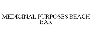 mark for MEDICINAL PURPOSES BEACH BAR, trademark #85389186