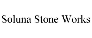 mark for SOLUNA STONE WORKS, trademark #85389762