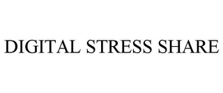 mark for DIGITAL STRESS SHARE, trademark #85390222