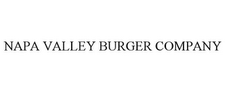 mark for NAPA VALLEY BURGER COMPANY, trademark #85390282