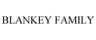 mark for BLANKEY FAMILY, trademark #85391099