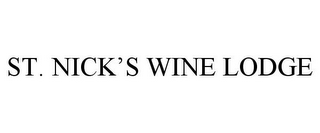 mark for ST. NICK'S WINE LODGE, trademark #85391226