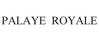mark for PALAYE ROYALE, trademark #85392153