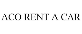 mark for ACO RENT A CAR, trademark #85394133
