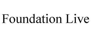 mark for FOUNDATION LIVE, trademark #85394247