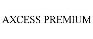 mark for AXCESS PREMIUM, trademark #85394961