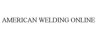 mark for AMERICAN WELDING ONLINE, trademark #85395108