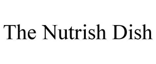 mark for THE NUTRISH DISH, trademark #85395437