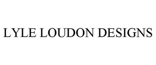 mark for LYLE LOUDON DESIGNS, trademark #85396001