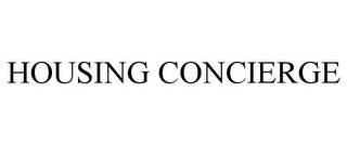 mark for HOUSING CONCIERGE, trademark #85397282