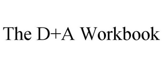 mark for THE D+A WORKBOOK, trademark #85397321