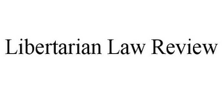 mark for LIBERTARIAN LAW REVIEW, trademark #85397444