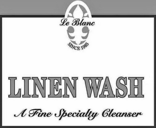 mark for LE BLANC SINCE 1985 LINEN WASH A FINE SPECIALTY CLEANSER, trademark #85397894