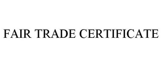 mark for FAIR TRADE CERTIFICATE, trademark #85397901