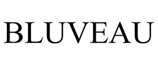 mark for BLUVEAU, trademark #85398642