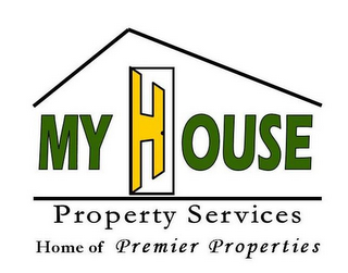 mark for MY HOUSE PROPERTY SERVICES HOME OF PREMIER PROPERTIES, trademark #85399448