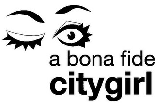 mark for A BONA FIDE CITYGIRL, trademark #85400036