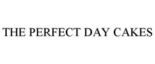mark for THE PERFECT DAY CAKES, trademark #85400311