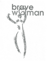 mark for BRAVE WOMAN, trademark #85400411