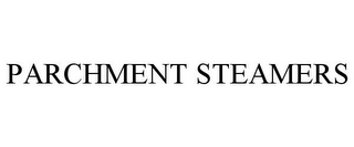 mark for PARCHMENT STEAMERS, trademark #85400461