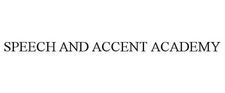 mark for SPEECH AND ACCENT ACADEMY, trademark #85400464