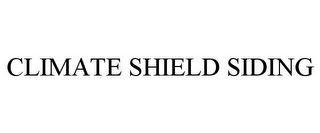 mark for CLIMATE SHIELD SIDING, trademark #85400844