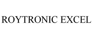 mark for ROYTRONIC EXCEL, trademark #85401261