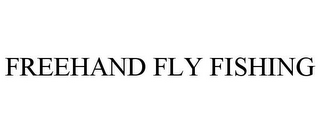 mark for FREEHAND FLY FISHING, trademark #85401536