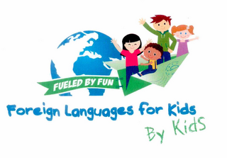 mark for FOREIGN LANGUAGES FOR KIDS BY KIDS FUELED BY FUN, trademark #85401748