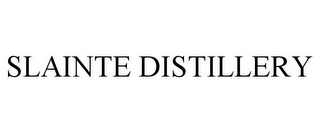 mark for SLAINTE DISTILLERY, trademark #85402028