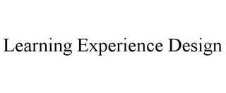 mark for LEARNING EXPERIENCE DESIGN, trademark #85402257