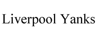 mark for LIVERPOOL YANKS, trademark #85402285