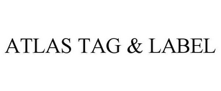 mark for ATLAS TAG & LABEL, trademark #85402311