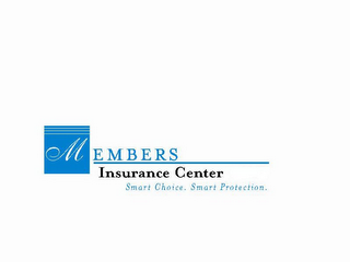 mark for MEMBERS INSURANCE CENTER SMART CHOICE. SMART PROTECTION., trademark #85402491