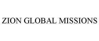 mark for ZION GLOBAL MISSIONS, trademark #85402644
