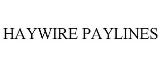 mark for HAYWIRE PAYLINES, trademark #85403134