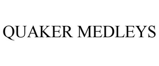 mark for QUAKER MEDLEYS, trademark #85403303