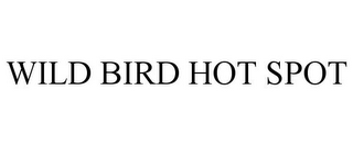 mark for WILD BIRD HOT SPOT, trademark #85403319