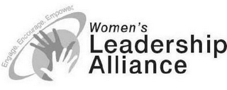 mark for WOMEN'S LEADERSHIP ALLIANCE ENGAGE. ENCOURAGE. EMPOWER., trademark #85403462