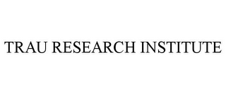 mark for TRAU RESEARCH INSTITUTE, trademark #85403610