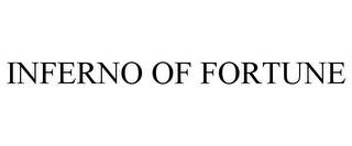 mark for INFERNO OF FORTUNE, trademark #85404278