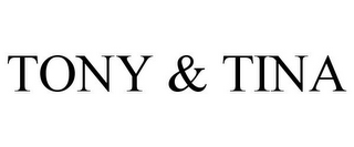 mark for TONY & TINA, trademark #85404695