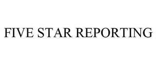 mark for FIVE STAR REPORTING, trademark #85405494