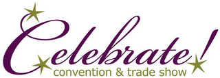 mark for CELEBRATE! CONVENTION & TRADE SHOW, trademark #85406074