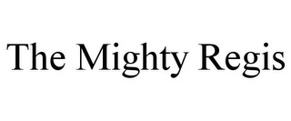 mark for THE MIGHTY REGIS, trademark #85406082