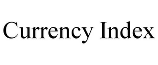 mark for CURRENCY INDEX, trademark #85406352