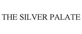 mark for THE SILVER PALATE, trademark #85406596